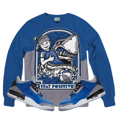 Stay Positive (Blue Cement Retro 3's) French Terry Crewneck Sweater - Shop Men, Women, Kids clothing and accessories To Match Your Kicks online