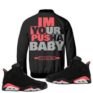 Im Your Pusha Baby (Infrared 6's) Bomber Jacket