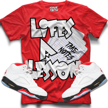 Lifes A Lesson (Fire Red Retro 5s) T-Shirt
