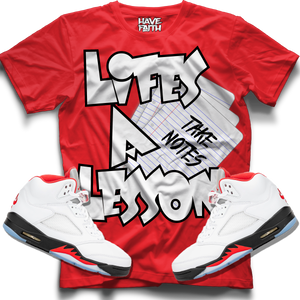 Lifes A Lesson (Fire Red Retro 5s) T-Shirt - Shop Men, Women, Kids clothing and accessories To Match Your Kicks online