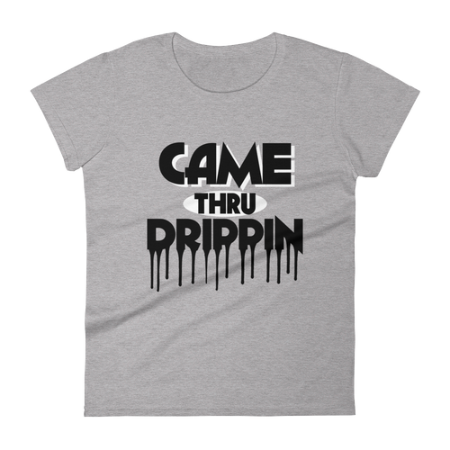 Came Thru Drippin (Cement 10's) Women's short sleeve t-shirt - HaveFaithClothingCo