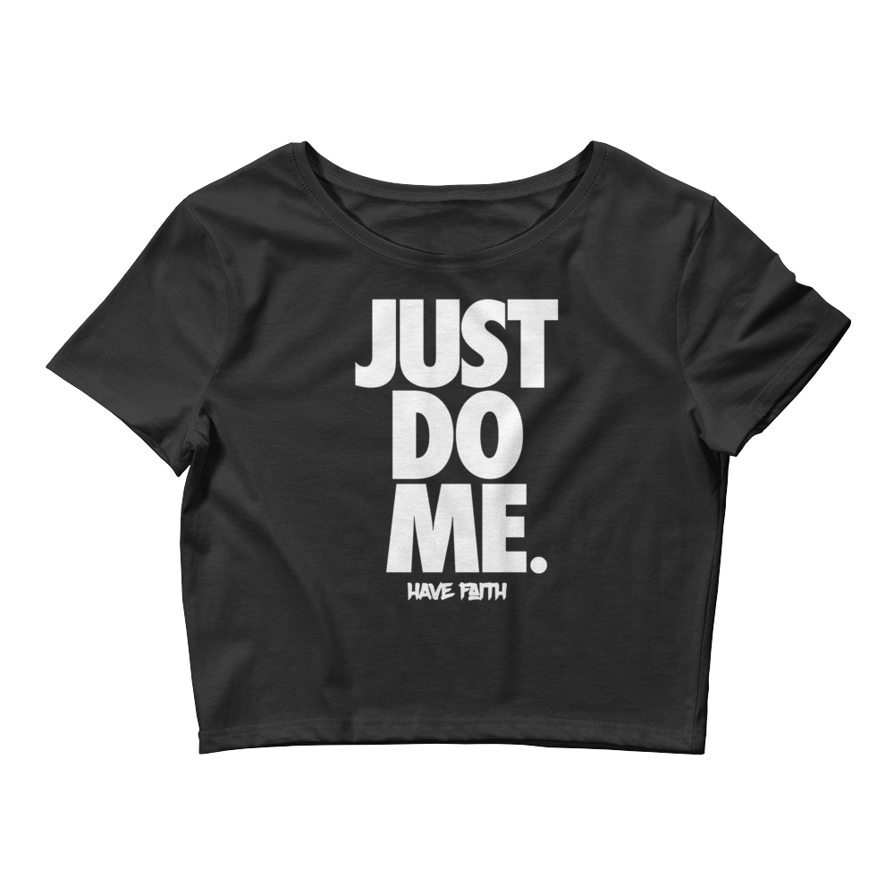 Just Do Me (Homage to Home 1s) Women's Crop Top - HaveFaithClothingCo