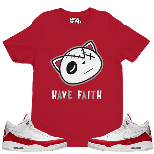 Have Faith (Tinker University Red 3's) T-shirt