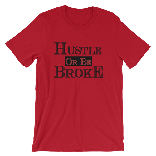 Hustle Or Be Broke (Chicago Uptempo) T-Shirt - Shop Men, Women, Kids clothing and accessories To Match Your Kicks online
