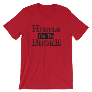 Hustle Or Be Broke (Chicago Uptempo) T-Shirt - HaveFaithClothingCo