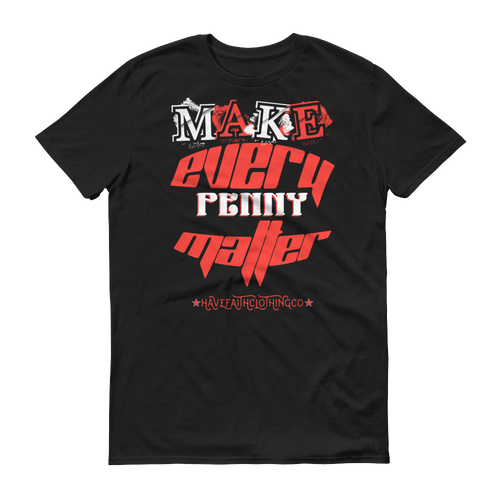 Make Every Penny Matter (Habanero Red Foamposites) T-Shirt - HaveFaithClothingCo