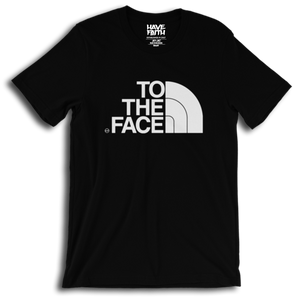 To The Face 420 T-Shirt - HaveFaithClothingCo
