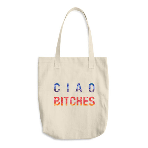 Ciao Bitches Tote Bag