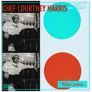 Truecooks Podcast Episode 11 : Chef Courtney Harris
