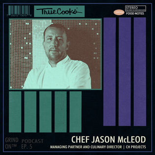 Truecooks Podcast Episode 5: Chef Jason McLeod