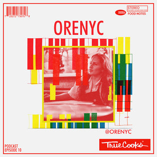 Truecooks Podcast Episode 10 : ORENYC