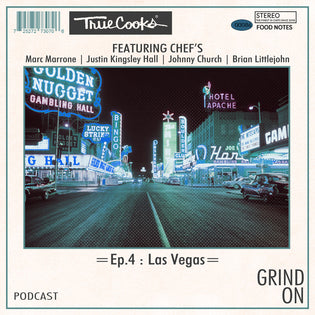 Truecooks Podcast Episode 4 : Las Vegas Special