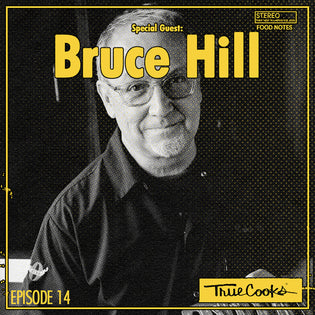 Truecooks podcast episode 14 : Bruce Hill | Chefs Press