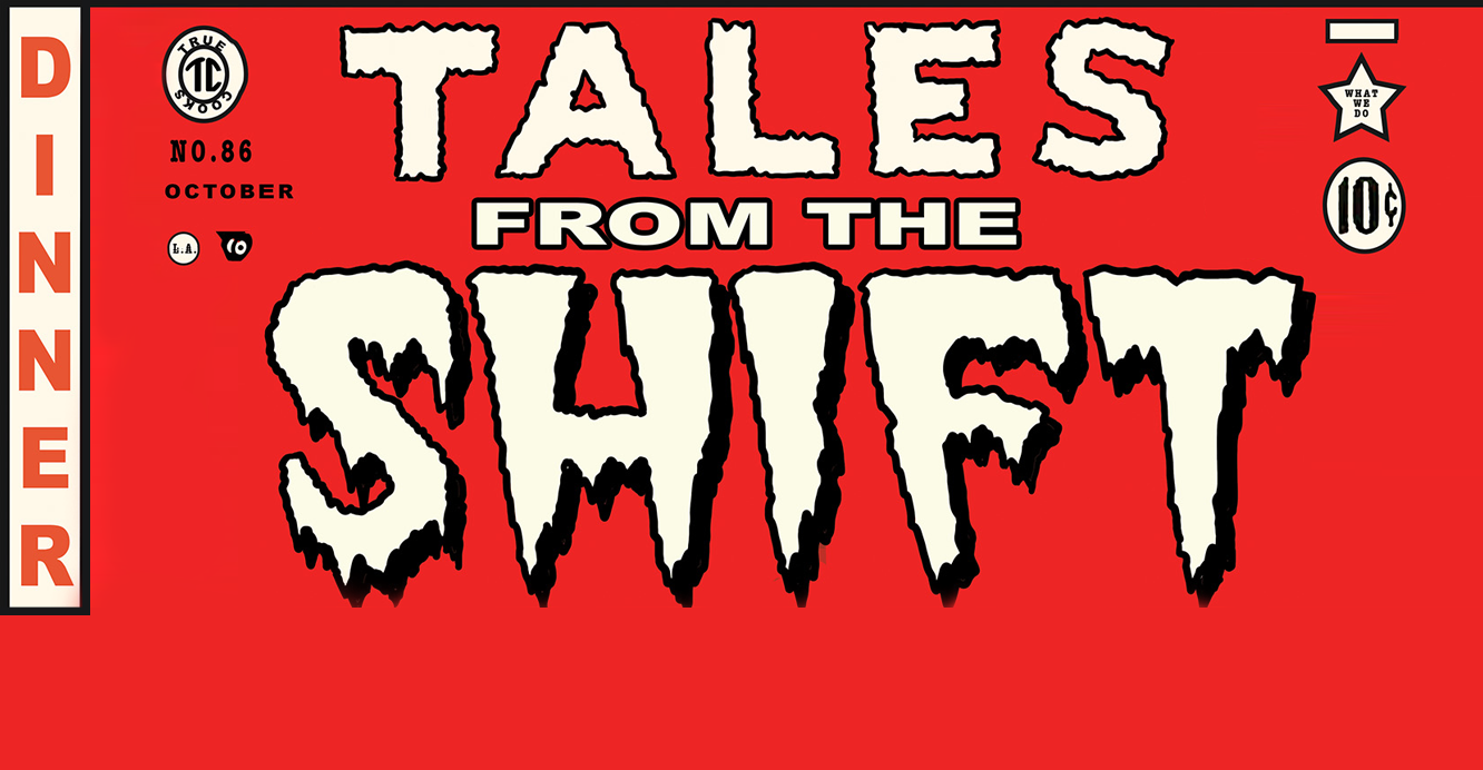 Tales From the Shift: Part 2