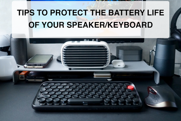 How to Protect Your Lofree Speaker & Keyboard's Battery Life