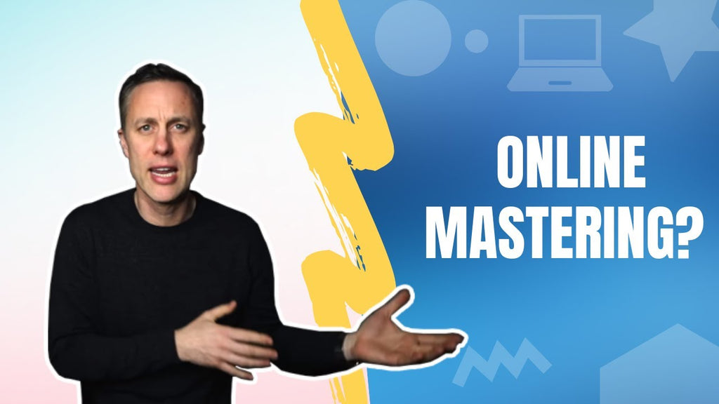 SHOULD YOU USE ONLINE MASTERING?
