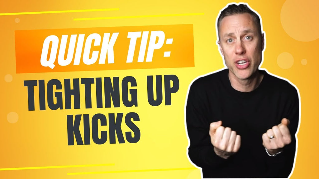 QUICK TIP: TIGHTING UP KICKS