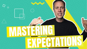 MASTERING EXPECTATIONS