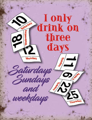 I Only Drink On Three Days (Small)
