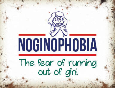 Noginophobia - the fear of running out of gin (Small)