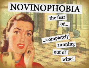 Novinophobia - the fear of completely running out of wine (Small)