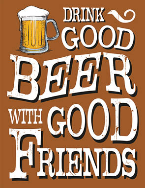 Drink Good Beer with Good Friends (Small)