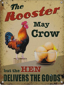 The Rooster may crow but the Hen delivers the goods (Small)
