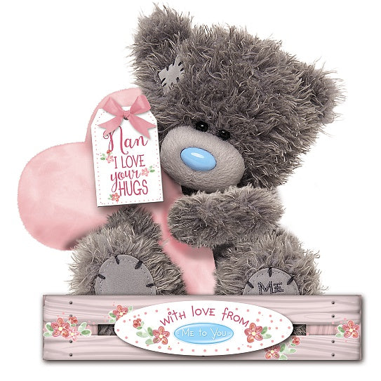 Nan I love your hugs - 7'' Bear