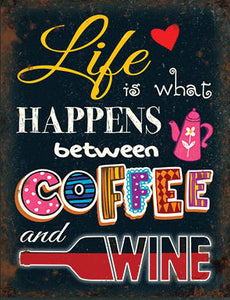 Life Is What Happens between Coffee and Wine (Small)