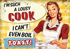 I'm such a lousy cook- I can't even boil toast (Small)