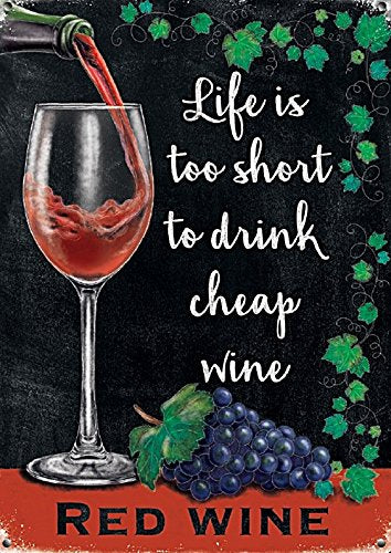 Life is too short to drink cheap wine (Small)