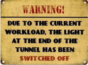 Warning! Due To the Current Workload... (Small)