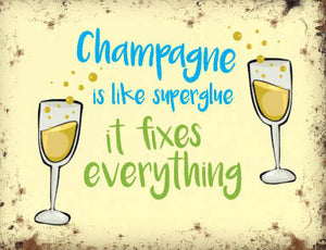 Champagne Is Like Superglue (Small)