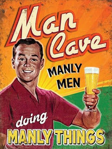 Man Cave - Manly Men Doing Manly Things (Small)