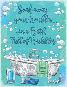 Soak away your troubles - Use a bath full of bubbles (Small)