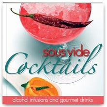 Sous Vide Cocktails Cookbook