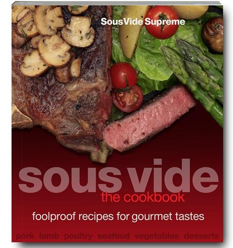 Sous Vide : The Cookbook