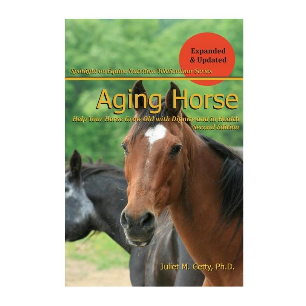 Aging Horse: Help Your Horse Grow Old with Dignity and in Health,  2nd edition