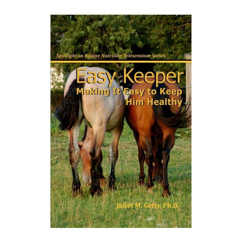Easy Keeper - Making it Easy to Keep Him Healthy by Dr. Juliet M. Getty