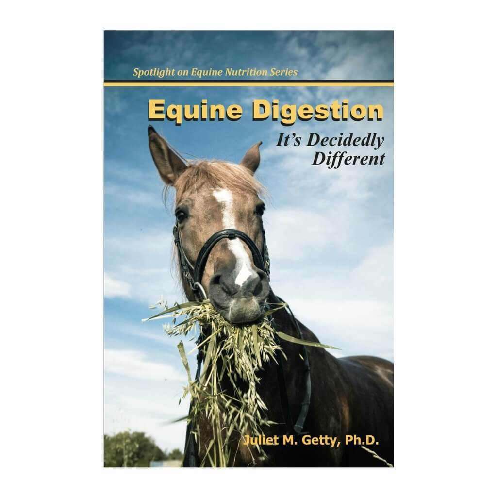 Equine Digestion - It's Decidedly Different by Dr. Juliet M. Getty