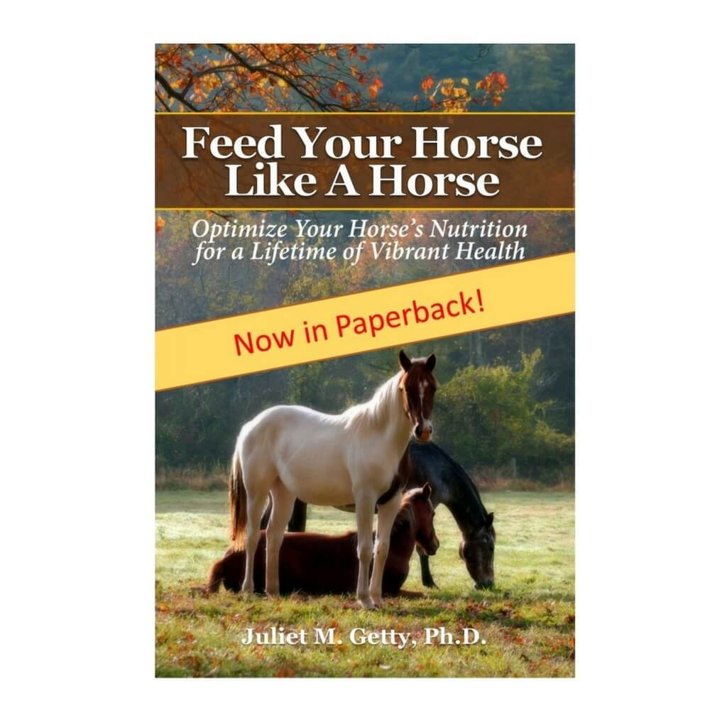 Feed Your Horse Like a Horse - By Dr. Juliet M. Getty