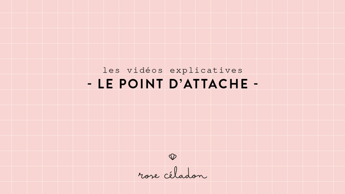Le point d'attache - Starting stitch