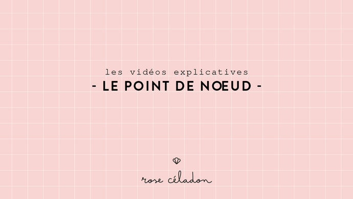 Le point de noeud - Knot stitch