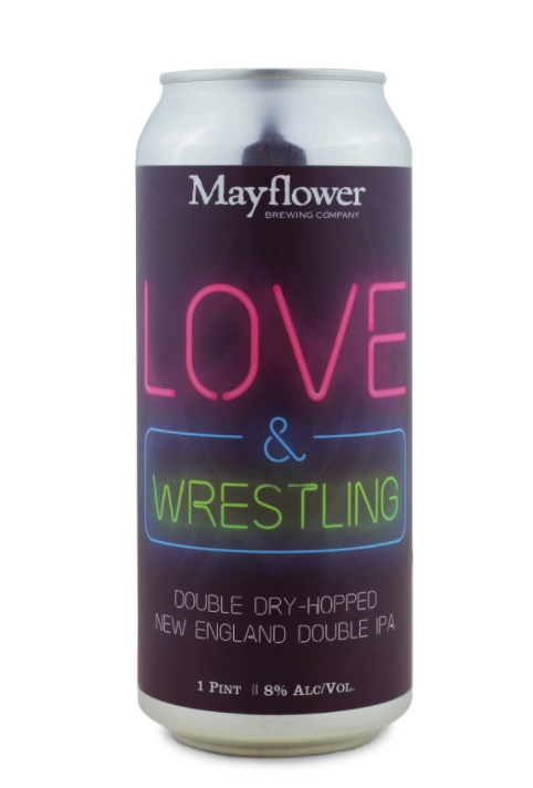 "Mayflower Brewing Company ""Love & Wrestling"" DDH NEIPA (Plymouth, MA)"