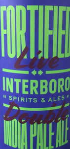 "Interboro Spirits & Ales ""Fortified Live"" DIPA (Brooklyn, NY)"