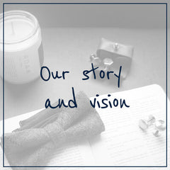 Our story and vision