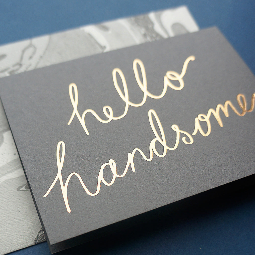 Luxury hello handsome greetings card