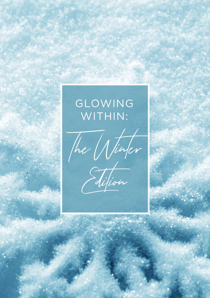 GLOWING WITHIN: WINTER EDITION
