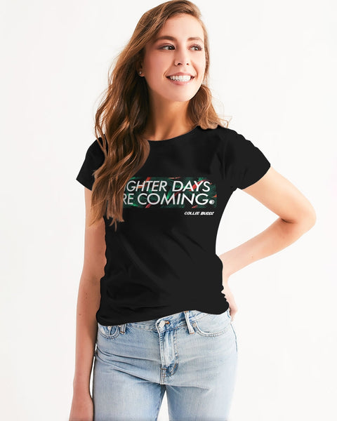 Brighter Days Are Coming Women's Tee