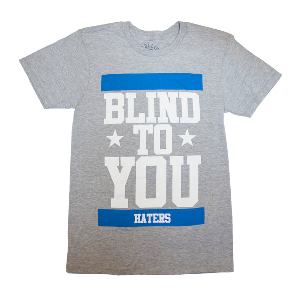 Mens Grey Blind To You Haters T-Shirt